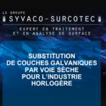 Substitution de couches galvaniques par voie sèche pour l'industrie horlogère -  Syvaco-Surcotec